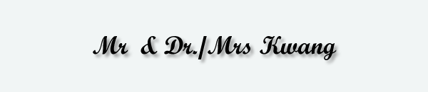 Mr & Dr/Mrs Kwang